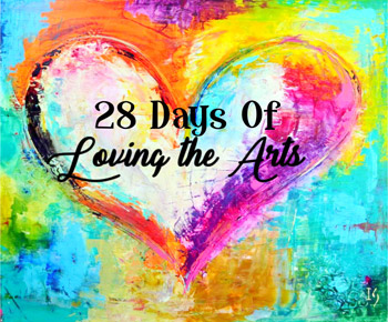 28 Days of Loving the Arts